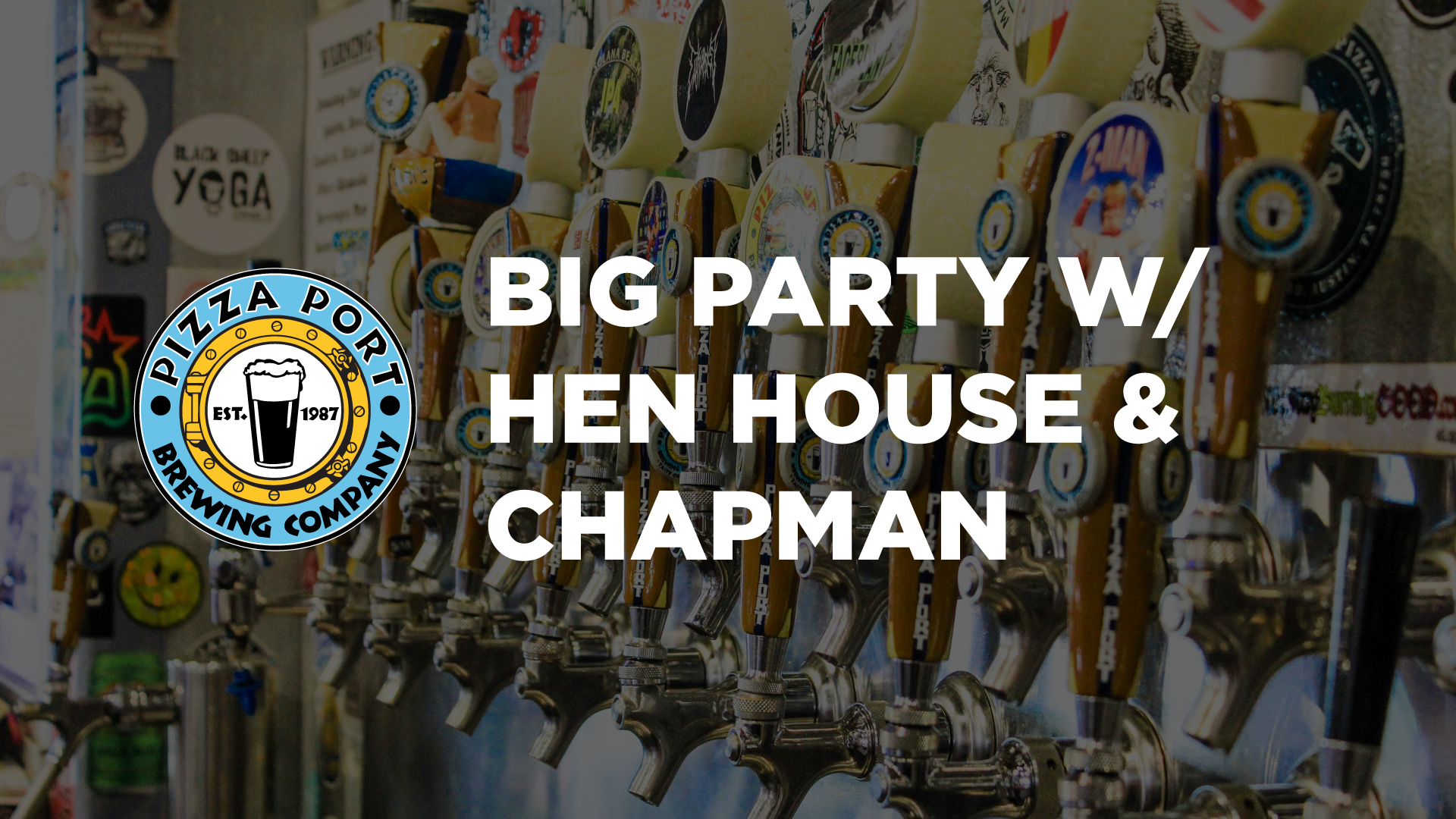 Big Party w/ Hen House & Chapman