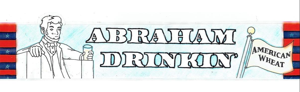 Abraham Drinkin'