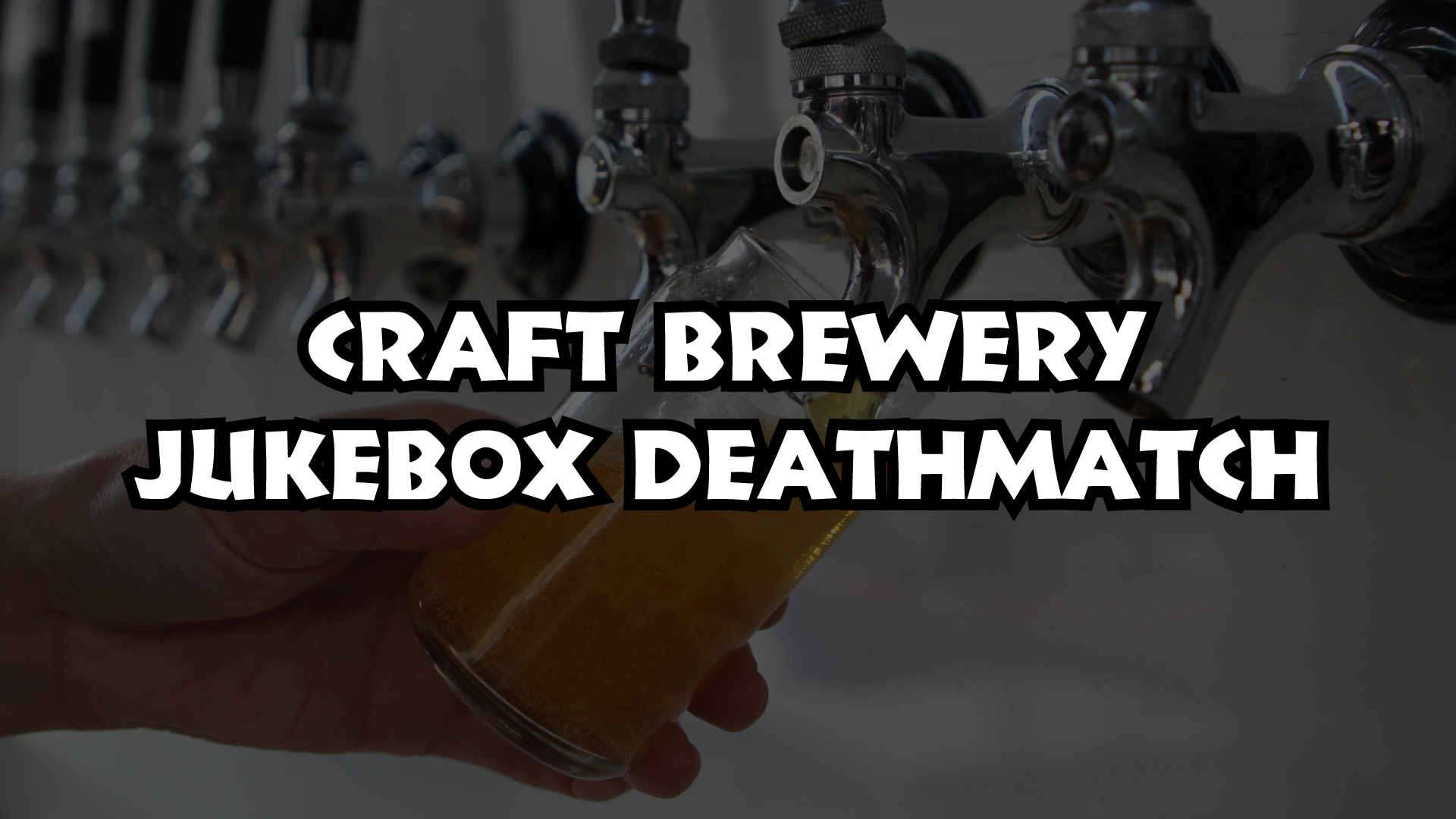Craft Brewery Jukebox Death Match