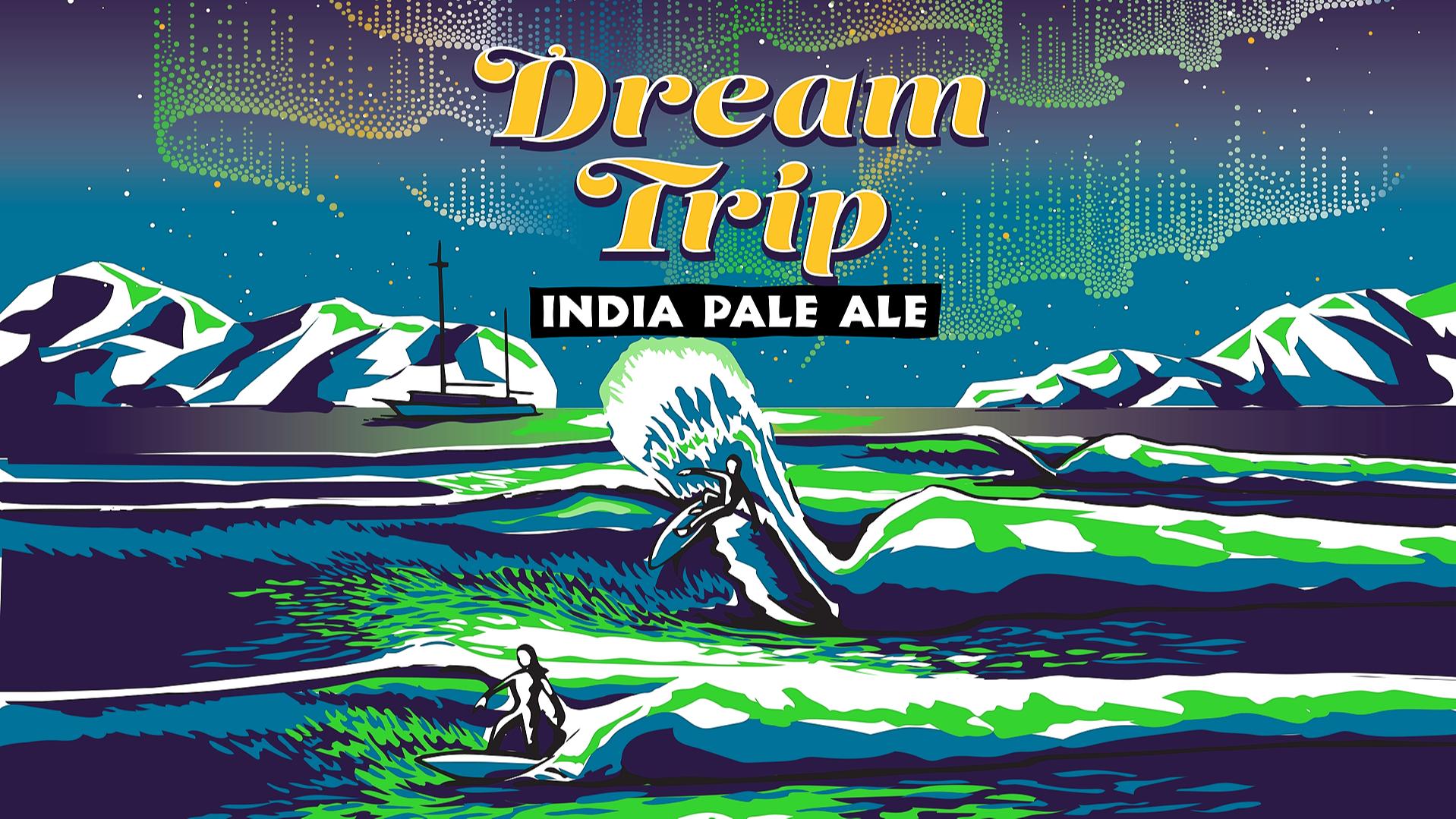 Dream Trip IPA Release