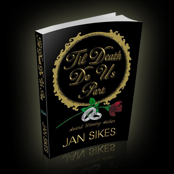 Jan Sikes Texas author, Til Death Do Us Part