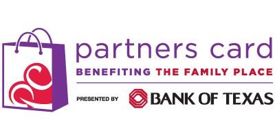 Partners Card, Bank of Texas, The Family Place