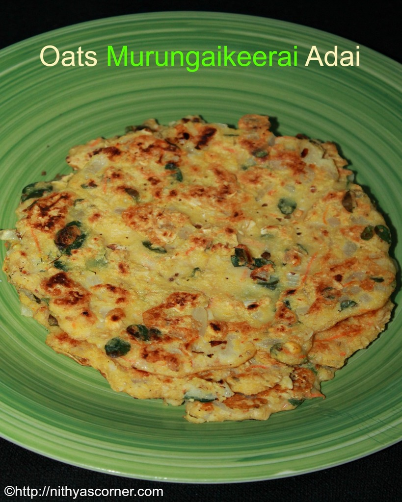 Oats murungai keerai adai recipe, oats drumstick leaves adai recipe
