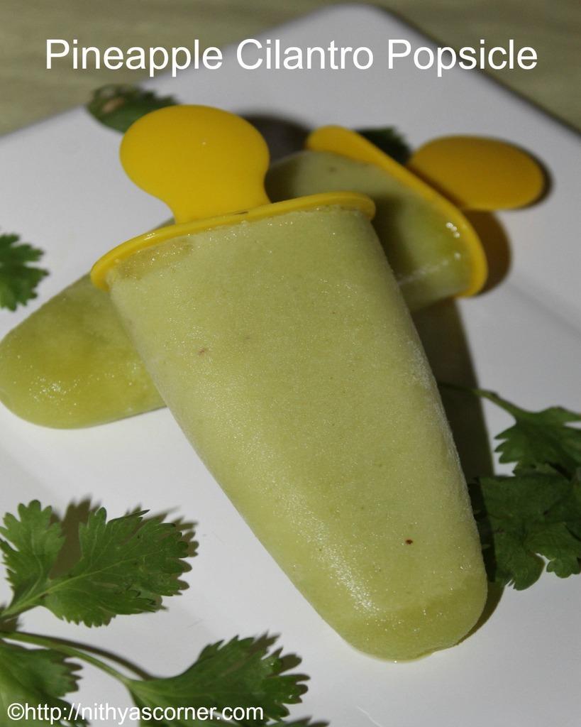 Pineapple Coriander Popsicle, Pineapple Cilantro Ice Pops