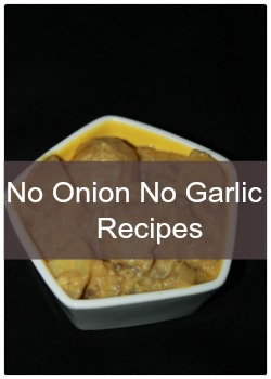 Learn to make simple and easy no onion and no garlic recipes