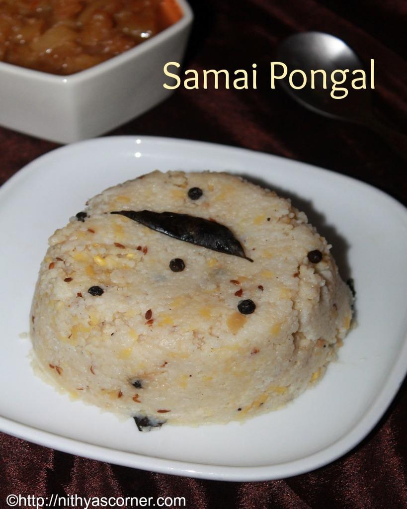 Samai pongal recipe, little millet pongal recipe