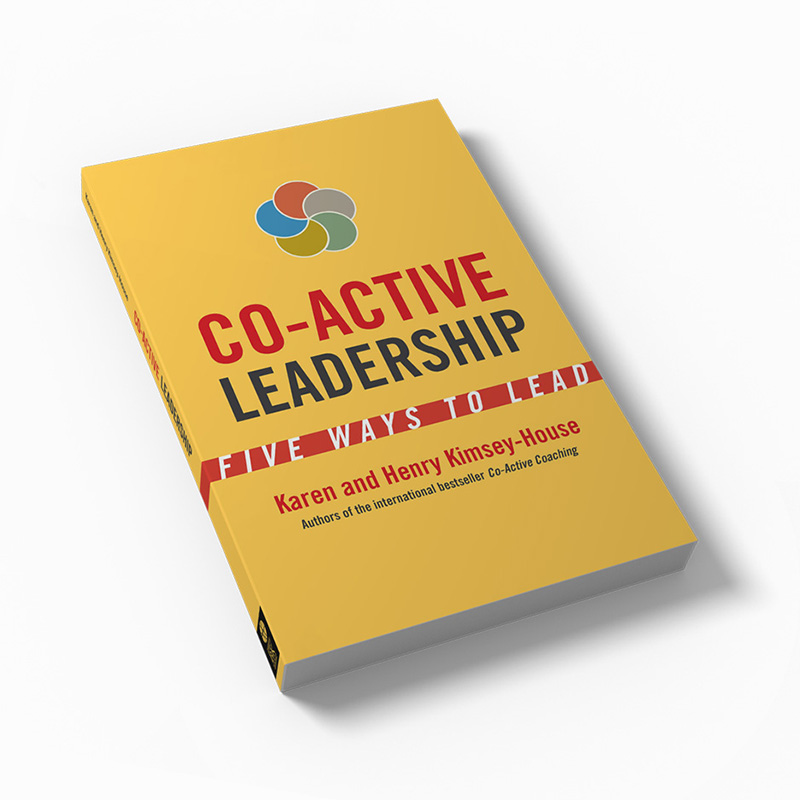Book: Co-Active Leadership: Five Ways to Lead