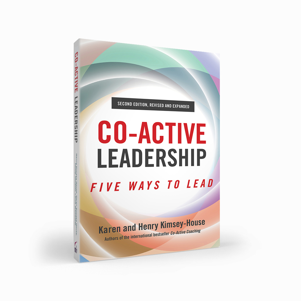 Co-Active Leadership: Five Ways to Lead, Second Edition