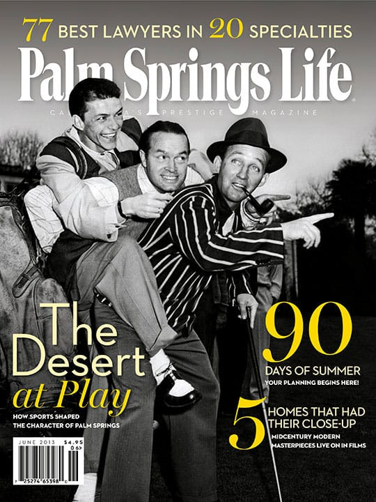 Palm Springs Life magazine - June 2013