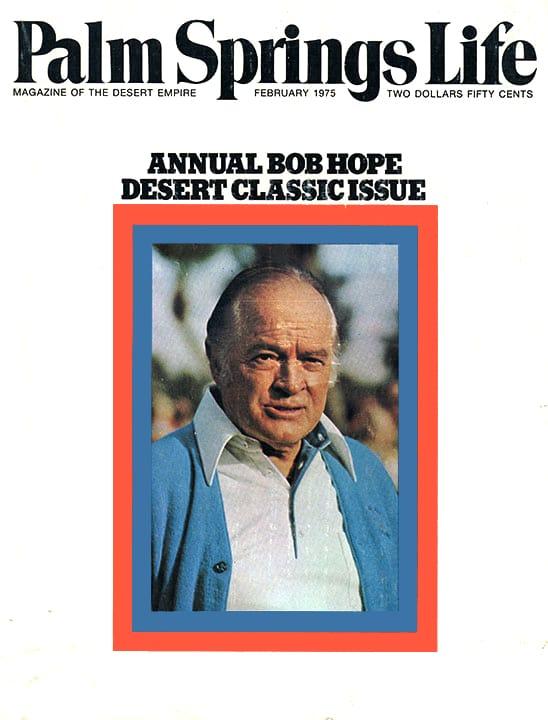 Palm Springs Life Magazine - February 1975