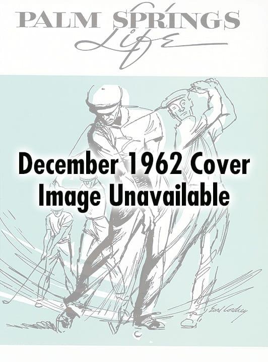 Palm Springs Life magazine - December 1962