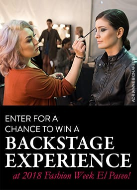 Fashion Week El Paseo - Win A Backstage Experience
