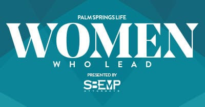 Palm Springs Life's Women Who Lead