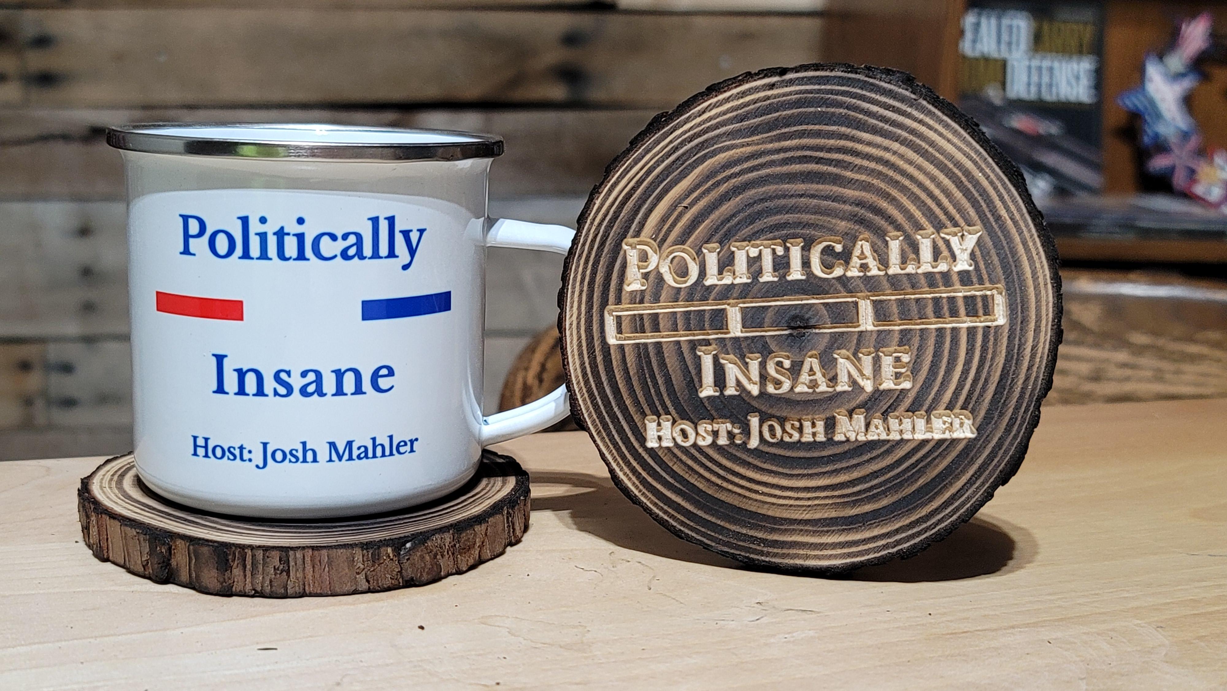Recieve a Politically Insane coaster when you donate $25 or more!