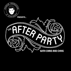 The After Party with Chris and Chris