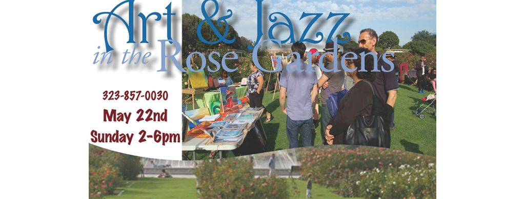 la-events-may-20-22-review-weekly-blog-art-and-jazz-in-the-rose-garden