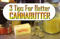 3 Tips to Make Better Cannabutter: Marijuana Tips & Tricks