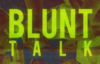 Blunt Talk Ep. 1 – Smoke Session with Nectar Collector and Gas Mask Dabs