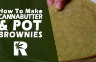 How to Make Cannabutter & Pot Brownies – Cooking with Marijuana #19