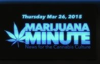 Marijuana Minute Mar 26, 2015: Feds Grow Weed in Mississippi, Georgia Legalizes Medical MJ