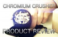 Marijuana Product Review: Chromium Crusher Aluminum Cannabis Grinder