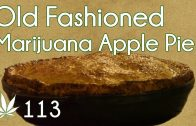 Old Fashioned Marijuana Apple Pie Cooking with Marijuana #113