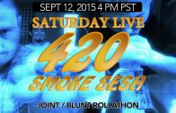 Saturday Live 420 Smokeout (09-12-2015) 4PM – JOINTS/ BLUNTS ROLLATHON!!!!!