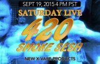 Saturday Live 420 Smokeout (09-19-2015) 4PM PST