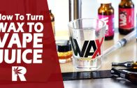 How To Turn Wax into Vape Juice Easily (Using Wax Liquidizer): Cannabasics #58