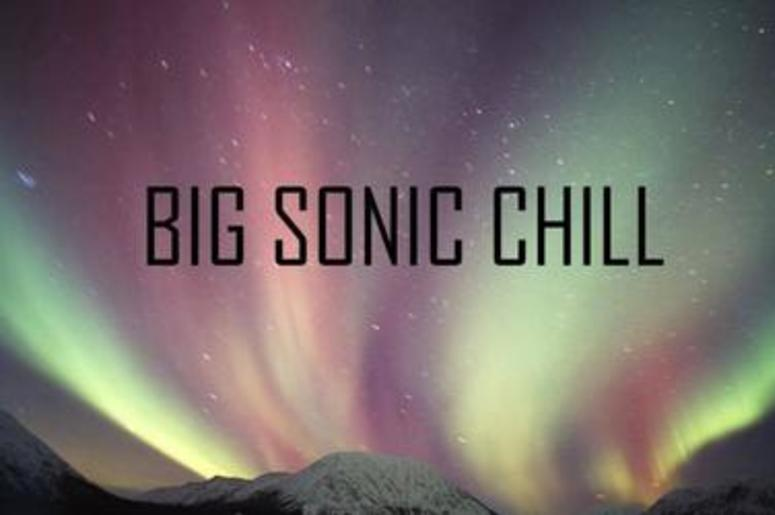 New Music Discovery: Big Sonic Chill | Glow