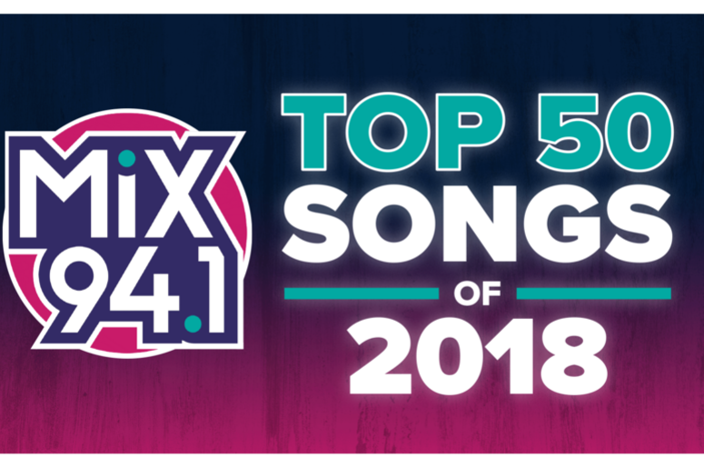 f70fd85338ce5 Mix 94.1 s Top 50 Songs of 2018