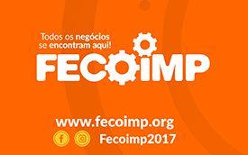 FECOIMP - 17ª Feira do Comércio e Indústria de Imperatriz