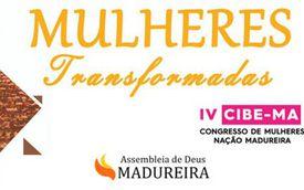 Congresso Estadual de Mulheres CIBE-MA | Templo Central Das Assembleias De Deus