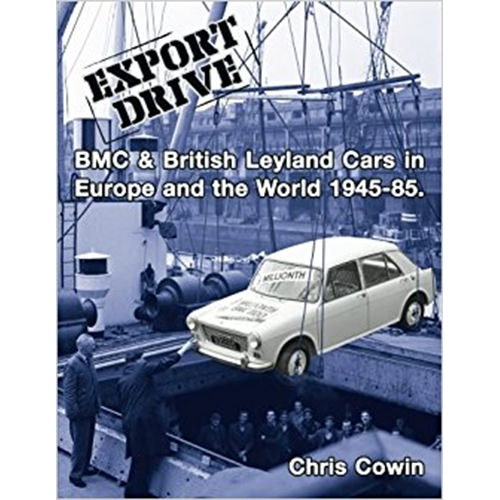 Export Drive: BMC & British Leyland Cars in Europe and the World
