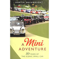 The Mini: The Biography: Fifty Years of a British Style Icon