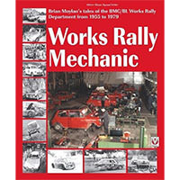 Works Rally Mechanic: BMC/BL Works Rally Department 1955-79