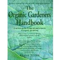 The Organic Gardeners Handbook, Frank Tozer