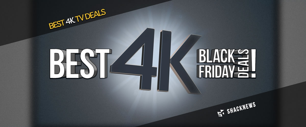 the best 4k tv black friday 2017 deals shacknews. Black Bedroom Furniture Sets. Home Design Ideas