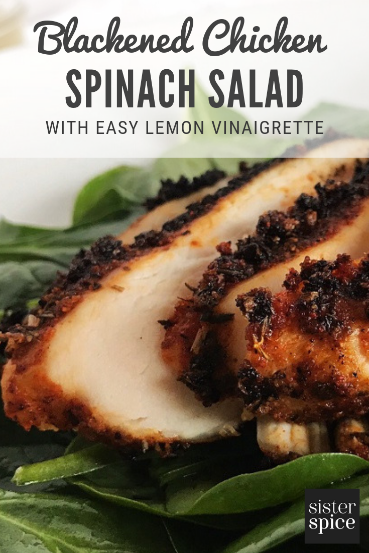 Pin - Blackened Chicken Over Spinach with Lemon Vinaigrette | Sister Spice Recipe