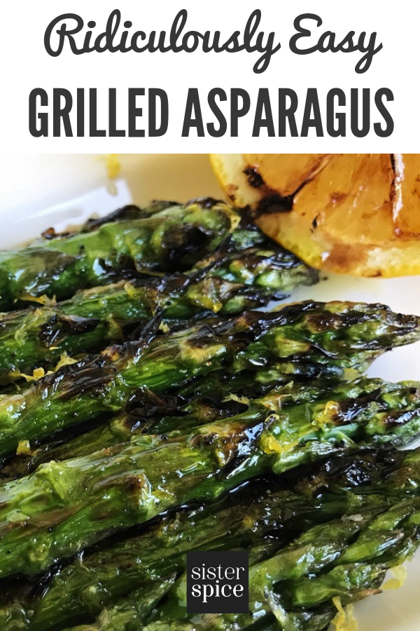 Pin - Grilled Asparagus | Sister Spice Easy Everyday Gourmet