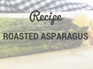 Roasted Asparagus Recipe | SisterSpiceKitchen.com