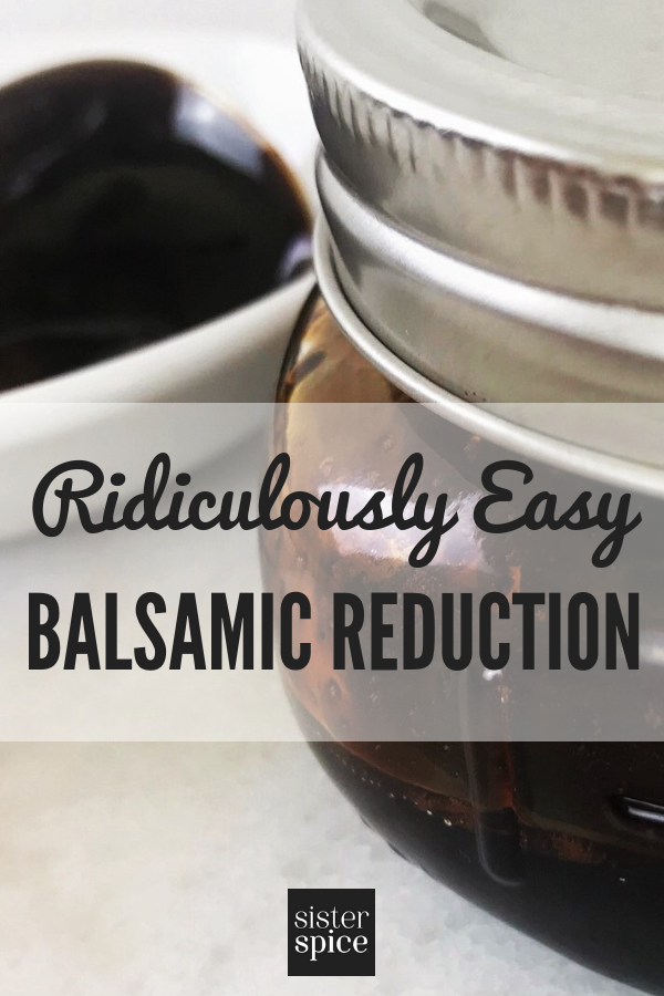 Pin - Balsamic Reduction | Sister Spice Easy Everyday Gourmet