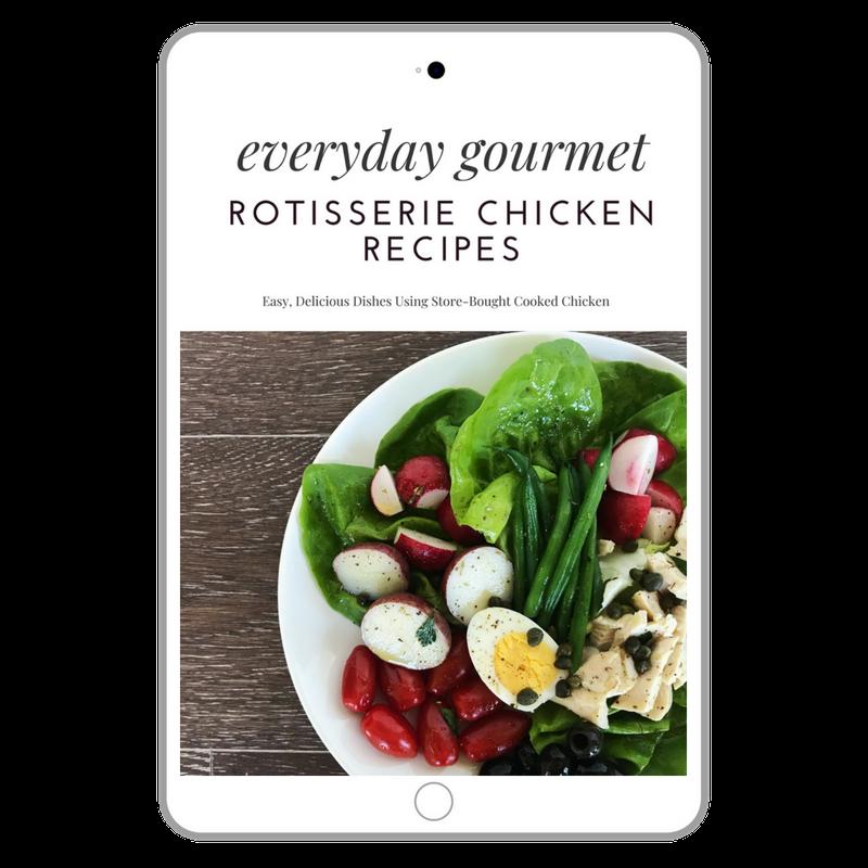 Everyday Gourmet Rotisserie Chicken Recipes Cookbook