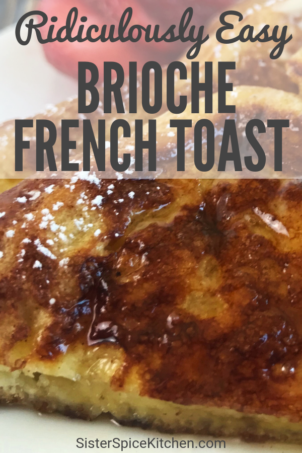 French Toast Recipe - Easy Brioche French Toast | Sister Spice