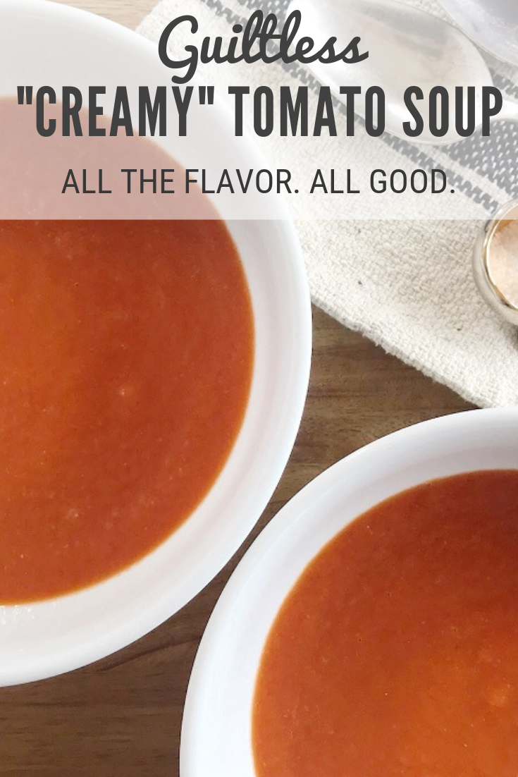 "Pin - Guiltless ""Creamy"" Tomato Soup 