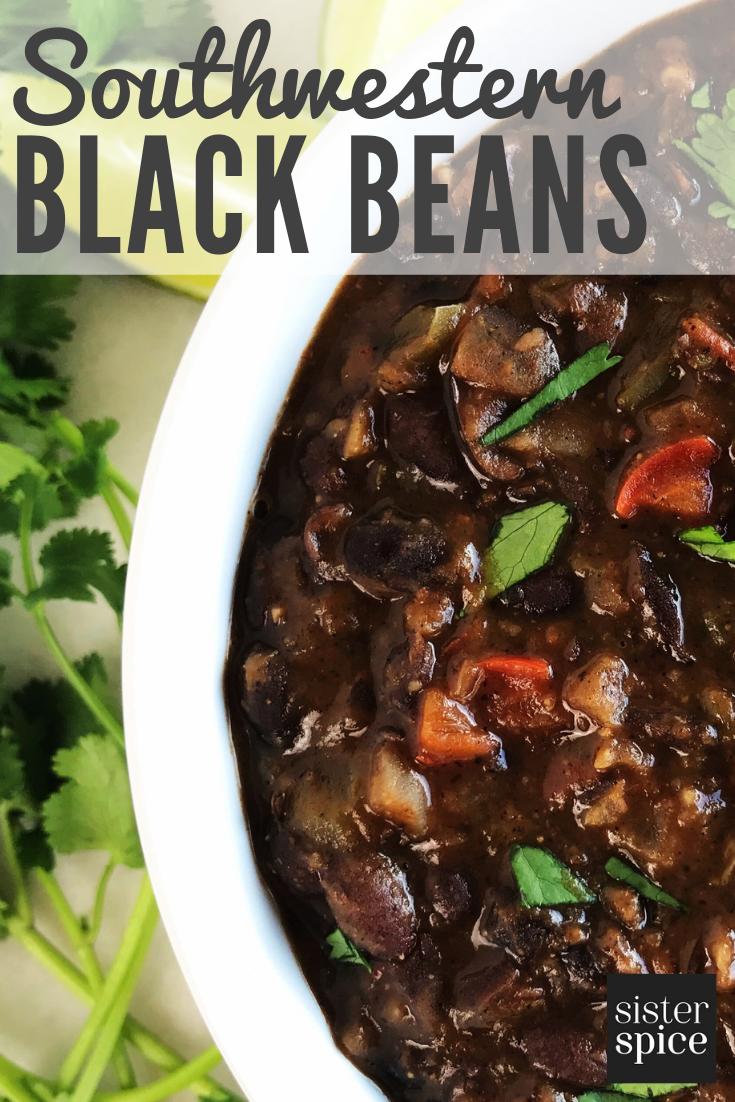 Black Bean Recipes - Southwestern Black Beans | Sister Spice Easy Everyday Gourmet