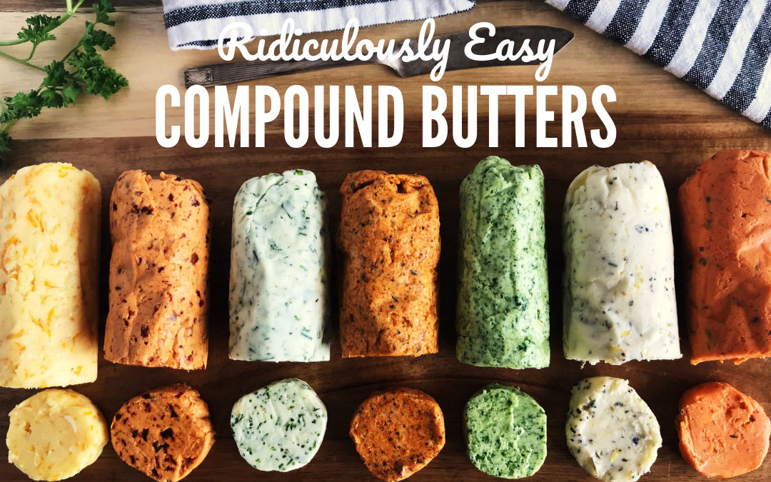 Compound Butter Recipes: Easy Flavor Bombs for the Busy Foodie