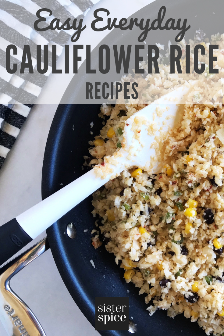Pin - Cauliflower Rice Recipes | Sister Spice Easy Everyday Gourmet