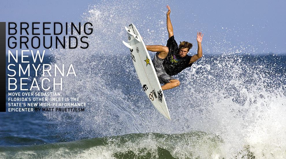 BREEDING GROUNDS: NEW SMYRNA BEACH | SURFLINE COM