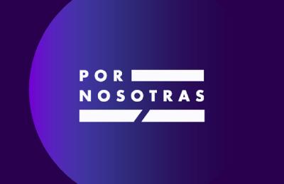 Por Nosotras es una comunidad de mujeres que potencia las finanzas, igualdad, autonomía y emprendimiento, a través de una plataforma virtual que...